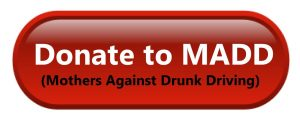 Donate to MADD - Mothers Against Drunk Driving